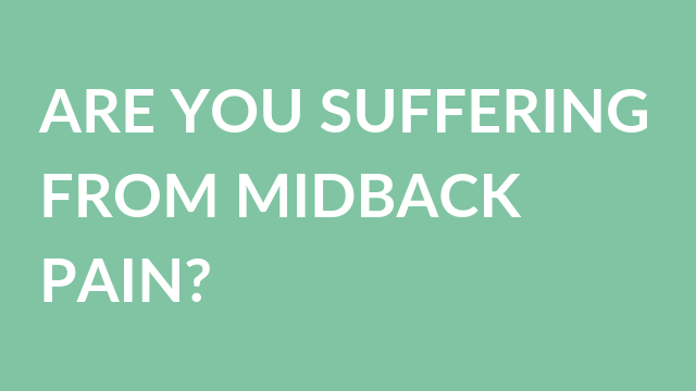 are you suffering from midback pain