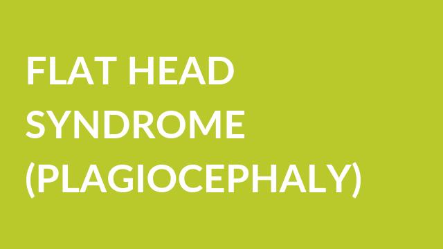 flat head syndrome plagiocephaly