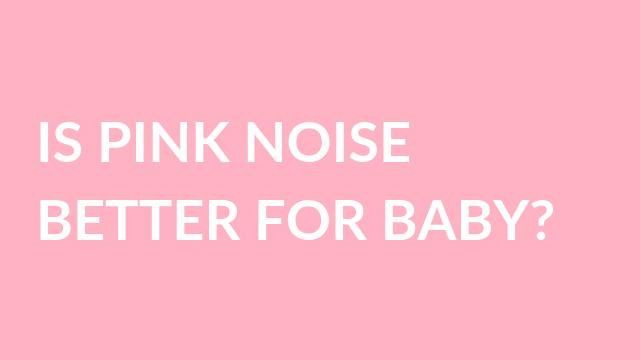 pink noise white noise for baby