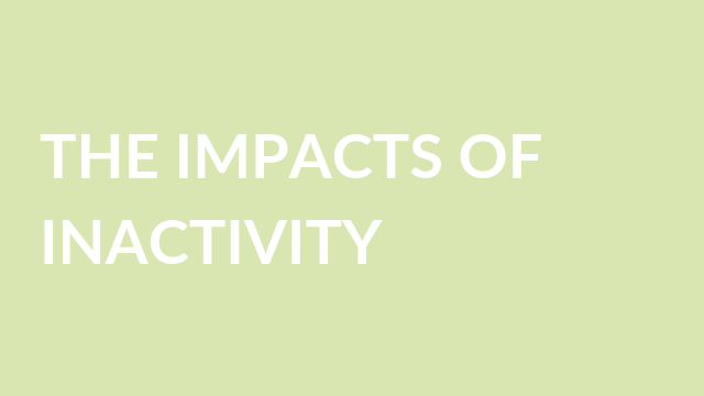 the impacts of inactivity
